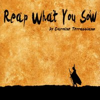 Reap What You Sow — Carmine Terracciano