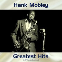 Hank Mobley Greatest Hits — Hank Mobley