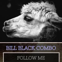 Follow Me — Bill Black Combo