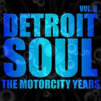 Detroit Soul, The Motorcity Years, Vol. 8 — сборник