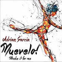 Muevelo (Shake It for Me) — Adrian Garcia