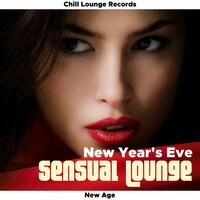 New Year's Eve Sensual Lounge Collection – Chill Lounge Bar New Year 2017 Private Party Songs — New Year's Eve Music & Lounge Café & Ultimate Dance Hits