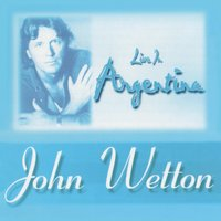 Live in Argentina 1996 — John Wetton
