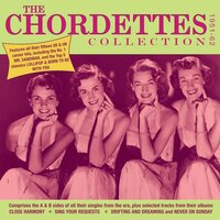 The Chordettes Collection 1951-62 — Chordettes