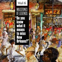 "Milestones of Legends - ""Do You Know What It Means to Miss New Orleans?"", Vol. 6 — Little Richard, Champion Jack Dupree, Champion Jack Dupree