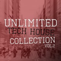 Unlimited Tech House Collection, Vol. 2 — сборник