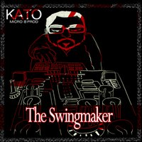 The Swingmaker — Kato