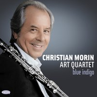 Blue Indigo — Christian Morin Art Quartet