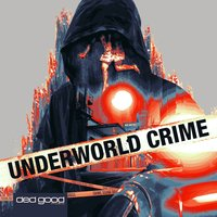 Underworld Crime — Simon Brown, Nicholas Rice, Brian Burrows, Brian Burrows|Simon Brown|Nicholas Rice