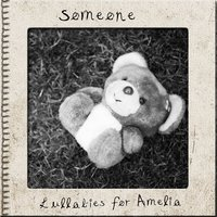 Lullabies for Amelia — Someone