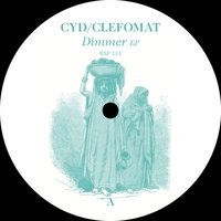 Dimmer — Cyd, Cyd|Clefomat, Clefomat