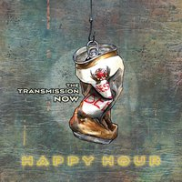 Happy Hour — The Transmission Now