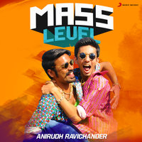 Mass Level : Anirudh Ravichander — Anirudh Ravichander