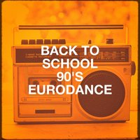 Back to School 90's Eurodance — Lo mejor de Eurodance, 90s Unforgettable Hits, 90s Mongo Hits