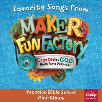 "Favorite Songs (From ""Maker Fun Factory 2017: Vacation Bible School Mini"") — GroupMusic"