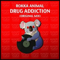 Drug Addiction — Rokka Animal