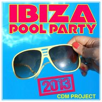 Ibiza Pool Party 2013 — CDM Project