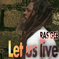 Let Us Live — Ras Gee