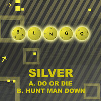 Do or Die / Hunt Man Down — Silver