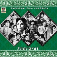 Shararat (Pakistani Film Soundtrack) — Nisar Bazmi