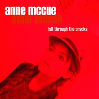 Fall Through the Cracks — Anne McCue