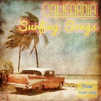 California Surfing Songs: From 1950-1980 — The Golden Oldies