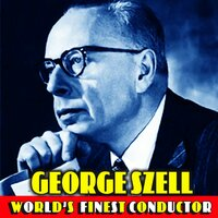 World's Finest Conductor — George Szell