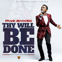Thy Will Be Done — Frank Edwards