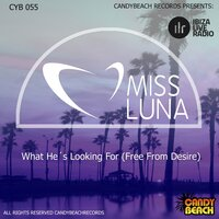 What He's Looking for (Free from Desire) — Miss Luna