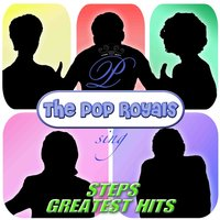 Pop Royals Sings Steps Greatest Hits — Pop Royals