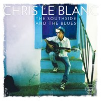 The Southside and the Blues — Chris Le Blanc