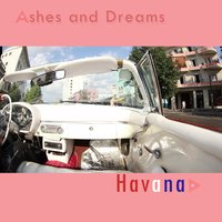 Havana — Ashes and Dreams