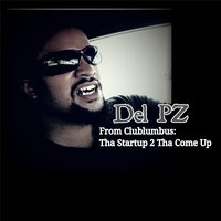 From Clublumbus: Tha Startup 2 tha Come Up — Del PZ