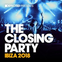Defected Presents The Closing Party Ibiza 2018 — сборник