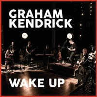 Wake Up — Graham Kendrick