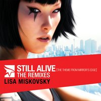 Still Alive (The Theme From Mirror's Edge) — Lisa Miskovsky