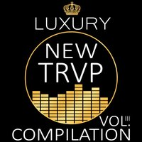 Luxury New Trap Compilation, Vol. III — сборник