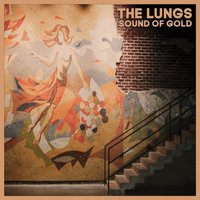 Sound of Gold — The Lungs