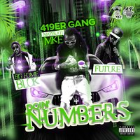 Doin' numbers — Future, Maserati Mike, Big Homie Blok