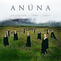 Selected 1987-2017 — Anúna, Michael McGlynn