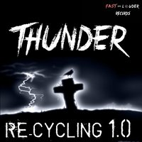 Recycling 1.0 — Thunder