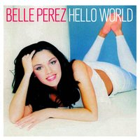 Hello World — Belle Perez