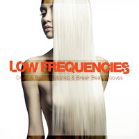Low Frequencies (Drum & Bass, Dubstep & Break Beat Grooves) — сборник