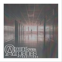 Traditions - EP — Oceans over Airplanes