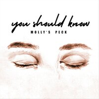 You Should Know — Molly's Peck