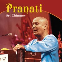 Pranati — Sri Chinmoy