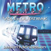 Metrosongs, Vol. 6: Outatrak — Jason Mendelson
