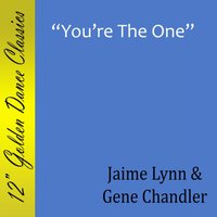 You're the One — Jamie Lynn & Gene Chandler