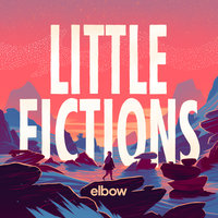 Little Fictions — Elbow