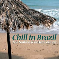 Chill in Brazil - The Samba & Bossa Lounge — Brazilian Lounge Project